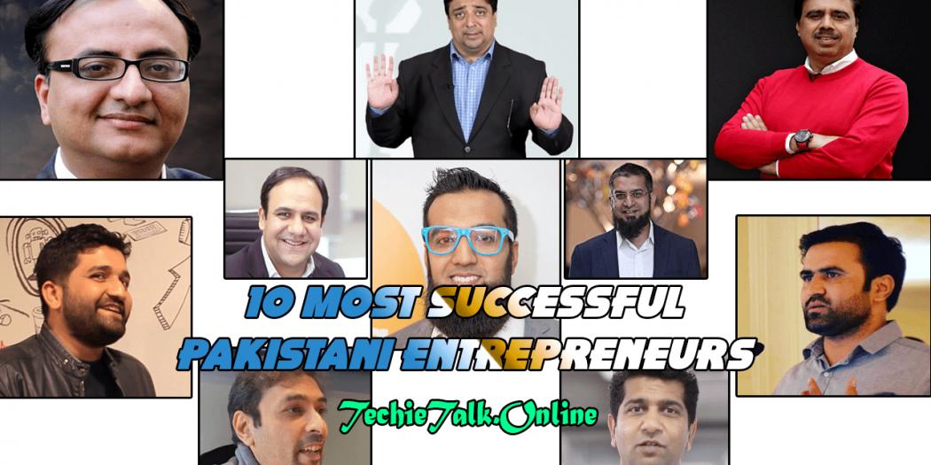 10 Most Successful Pakistani Entrepreneurs