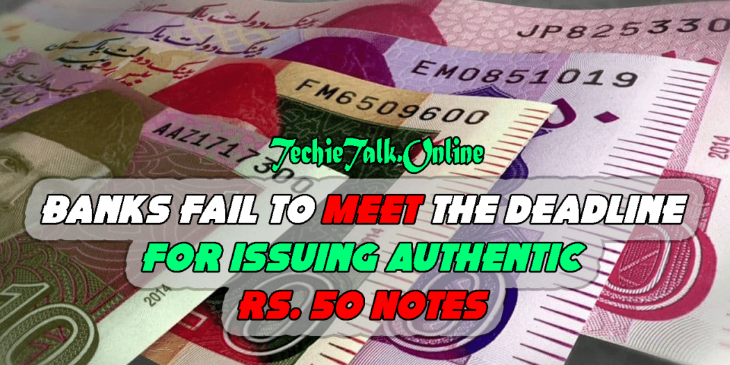 Banks Fail To Meet The Deadline for Issuing Authentic Rs. 50 Notes