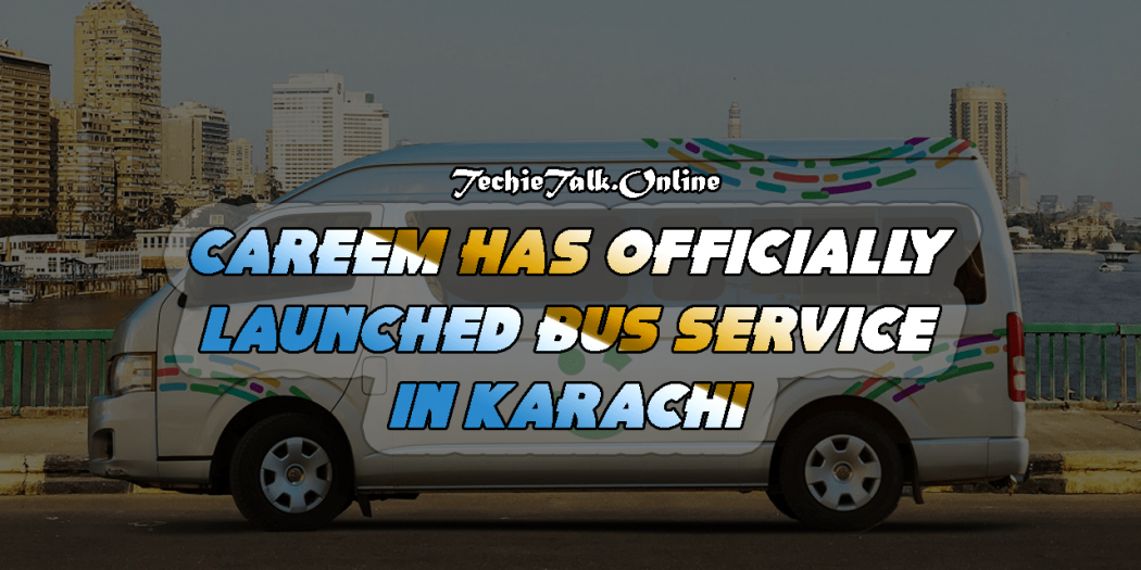 Careem Has Officially Launched Bus Service in Karachi