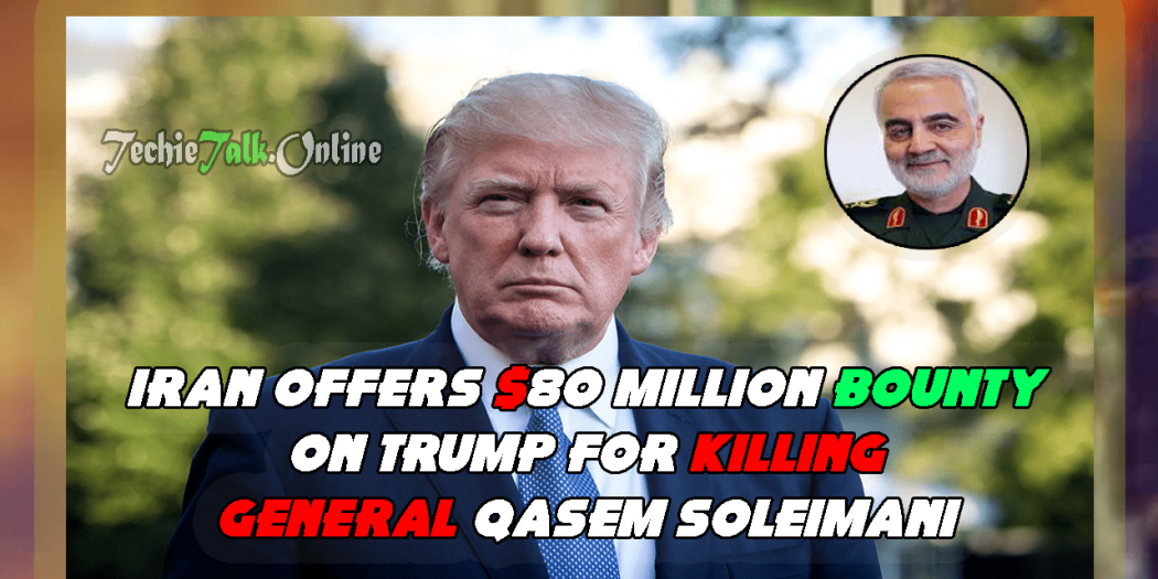 Report - Iran Offers $80 Million Bounty on Trump for Killing General Qasem Soleimani