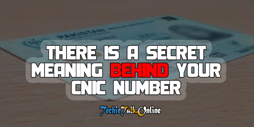 There is A Secret Meaning Behind Your CNIC Number