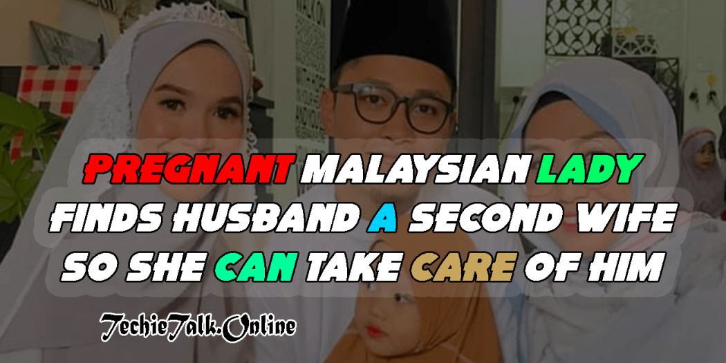 Pregnant Malaysian Lady Finds Husband a Second Wife So She Can Take Care of Him