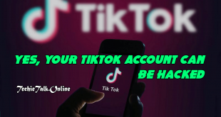 Yes, Your TikTok Account Can Be Hacked