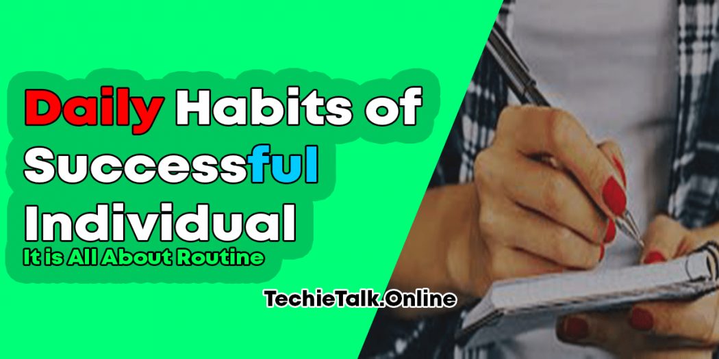 Daily Habits of Successful Individual: It is All About Routine