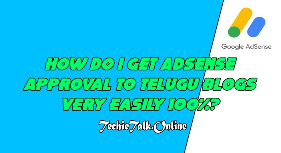 How Do I Get AdSense Approval to Telugu blogs Very Easily 100%?