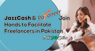 JazzCash & Payoneer Join Hands to Facilitate Freelancers in Pakistan