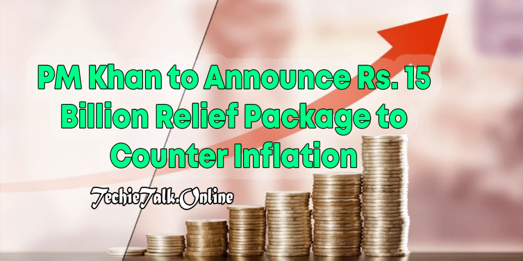 PM Khan to Announce Rs. 15 Billion Relief Package to Counter Inflation