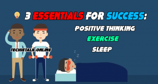 Top 3 Essentials For Success: Positive Thinking, Exercise, and Sleep