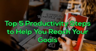 Top 5 Productivity Steps to Help You Reach Your Goals