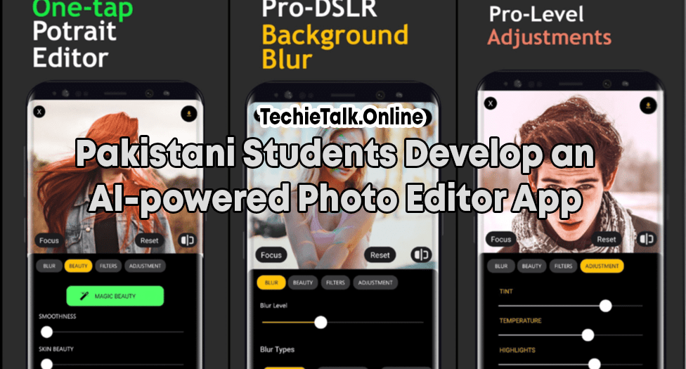 Pakistani Students Develop an AI-Powered Photo Editor App