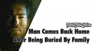Man Comes Back Home After Being Buried By Family
