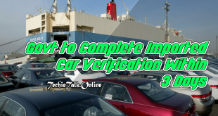 Govt to Complete Imported Car Verification Within 3 Days