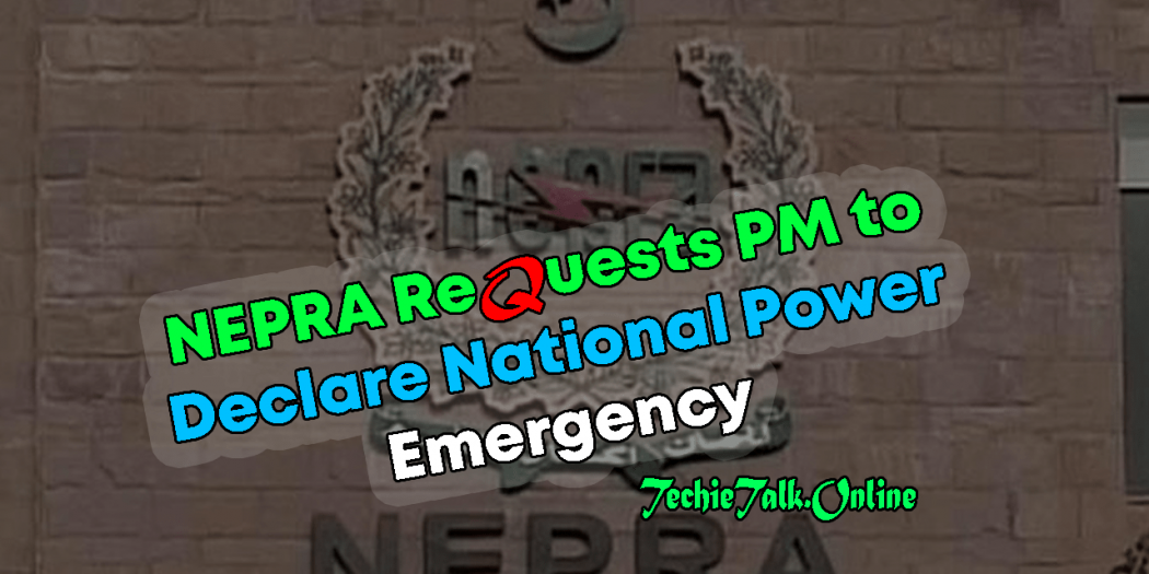 NEPRA Requests PM to Declare National Power Emergency