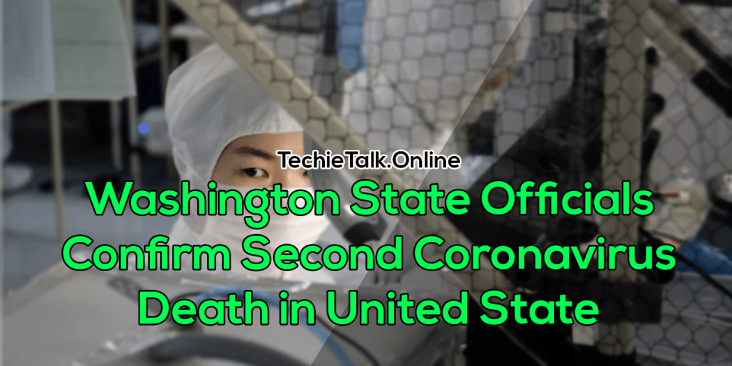 Washington State Officials Confirm Second Coronavirus Death in United State