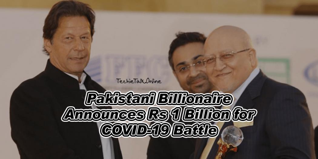 Pakistani Billionaire Announces Rs 1 Billion for COVID-19 Battle