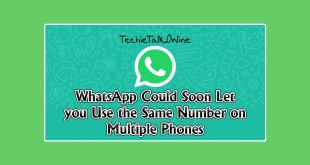 WhatsApp Could Soon Let you Use the Same Number on Multiple Phones