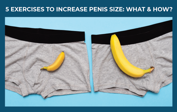 Dear Men, Here Are Natural Ways to Increase Penis Size