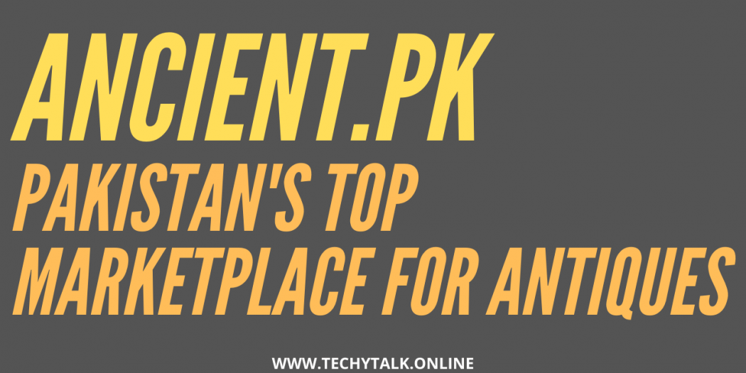 Buy or Sell Items Online by Listing Them on Ancient.pk